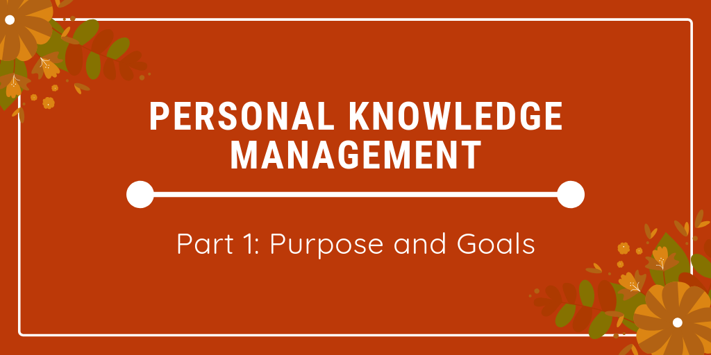 personal knowledge management part 1