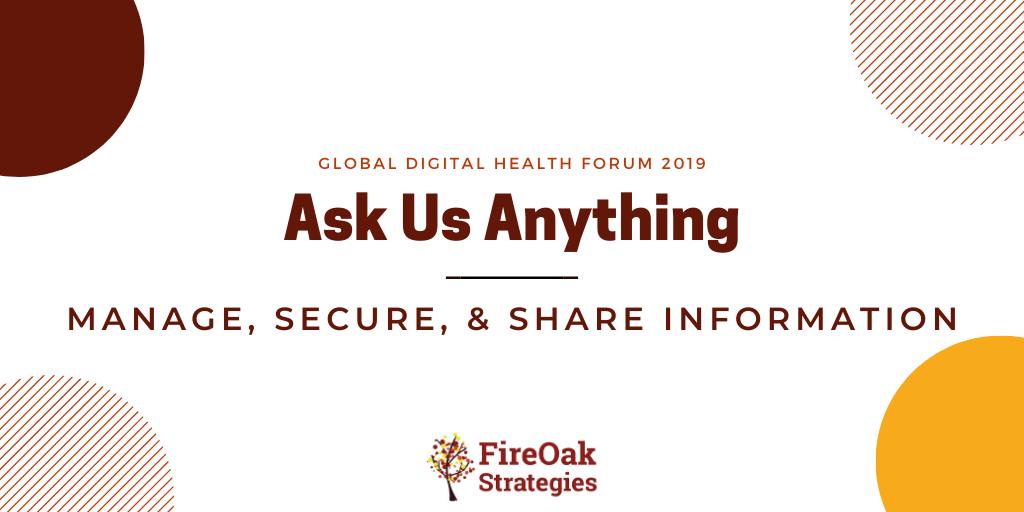 Ask us anything - FireOak at Global Digital Health Forum 2019